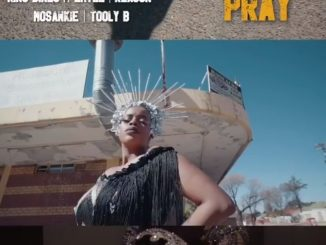 King Dineo – Pray Ft. Emtee, Reason, Mosankie & Tooly B Mp4 download