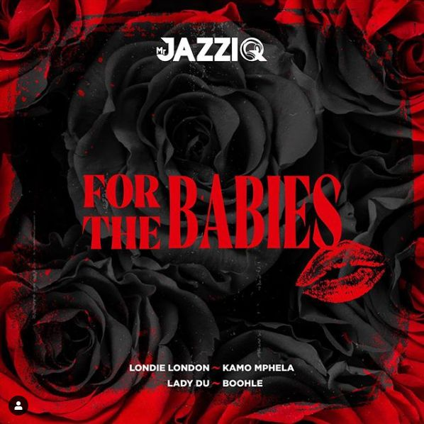 Mr JazziQ – For The Babies