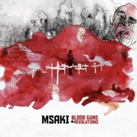 Msaki – Blood Guns and Revolutions