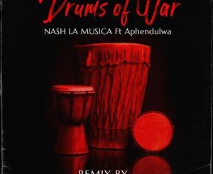 Nash La Musica – Drums of War (Extended Mix) Ft. Aphendulwa
