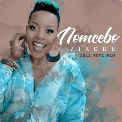 Nomcebo Zikode – Xola Moya Wam zip download