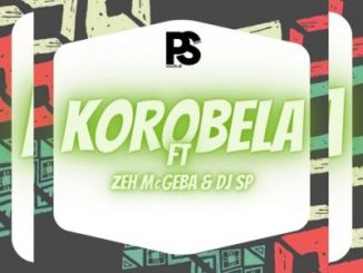 PS Djz – Korobela Ft. Zeh McGeba & Dj SP