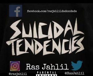 Ras Jahlil Negasi – Suicidal Tendencs