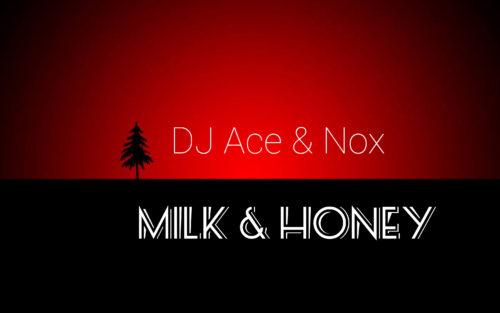 Dj Ace & Nox- Milk & Honey