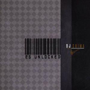 Dj Shima – 25 Unlocked ep