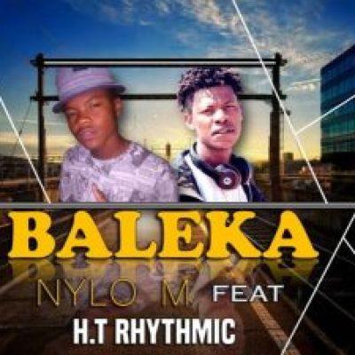 Nylo M – Baleka ft H.T Rhythmic