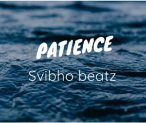 SHASHA, DJ MAPHORISA, KABZA DE SMALL – PATIENCE (AMAPIANO)