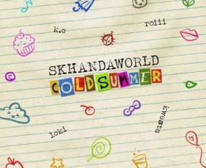 Skhandaworld – Cold Summer Ft. K.O, Roiii, Kwetsa & Loki Mp3 download