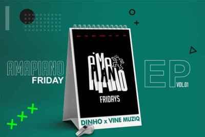 Vine Muziq & Dinho – Amapiano Fridays zip download