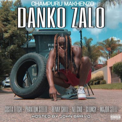 Champuru Makhenzo – Dankie Zalo ft Costa Titch, Benny Chill, Phantom Steez, Major Steez, Nelcno & Clumsy Mp3 download