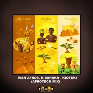 Ivan Afro5 & H-Baraka – Kioteki (AfroTech Dub Mix) mp3 download