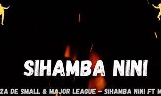 Kabza De Small & Major League Djz – Sihamba Nini Ft. Mkeys mp3 download