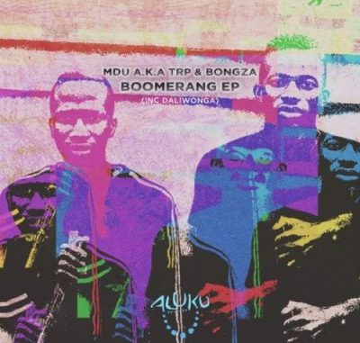 MDU aka TRP & Bongza – Boomerang Zip download
