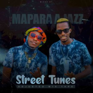 Mapara A Jazz – Street Tunes Adjusted Mix mp3 download