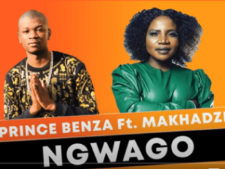 Prince Benza - Ngwago feat [Makhadzi] Mp3 download
