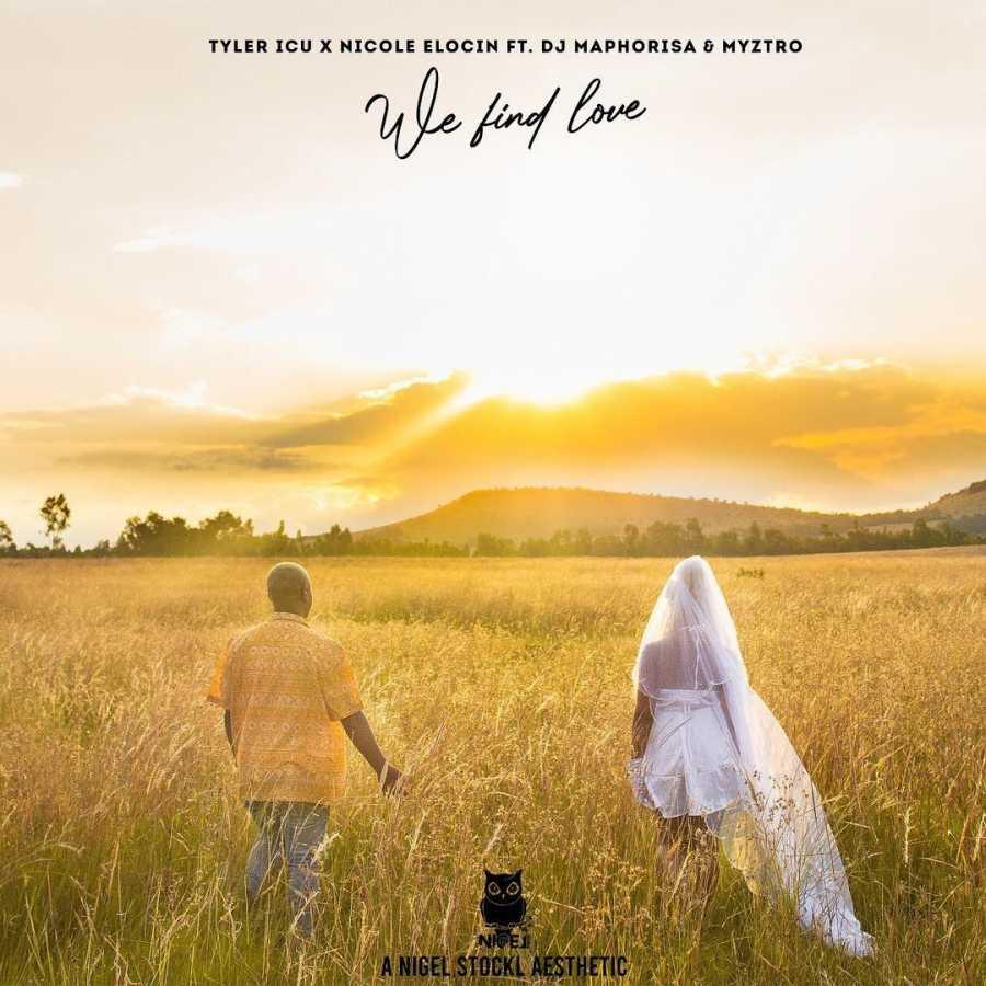 Tyler ICU & Nicole Elocin – We Find Love Ft. DJ Maphorisa & Myztro Mp4 download