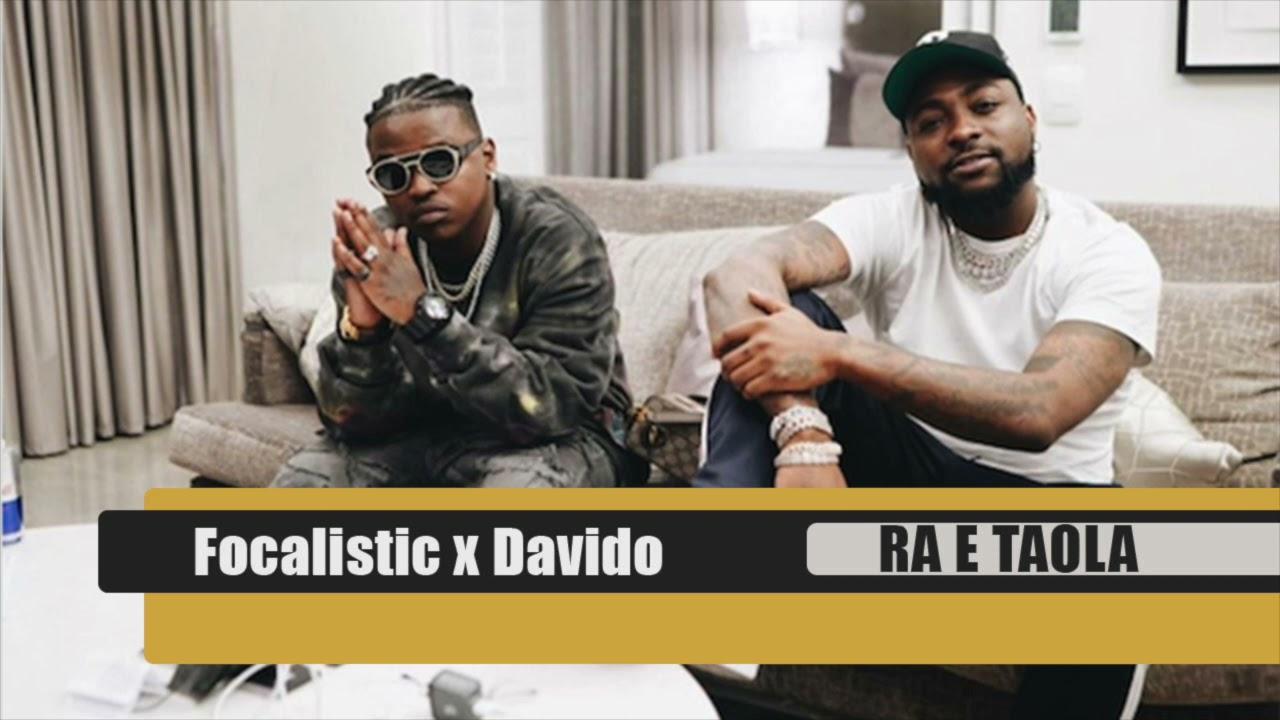 Focalistic and Davido - Ra Taola mp3 download