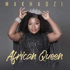 Makhadzi African Queen album downoad