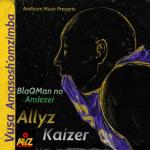 BlaQMan no Amiezer, Allyz & Kaizer – Vusa Amasosh'omzimba DOWNLOAD Mp3