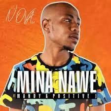 Download Mp3 : DJ Nova SA – Mina Nawe Ft. Mandy & Positive J